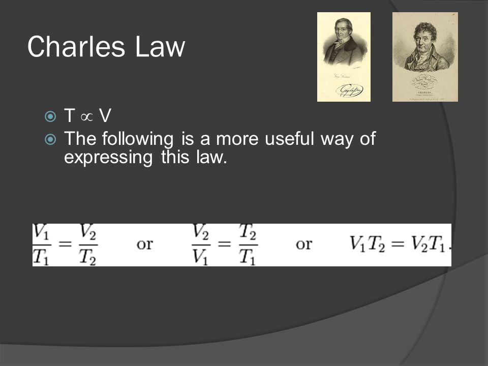 Charles Law T  V The following is a more useful way of expressing this law.