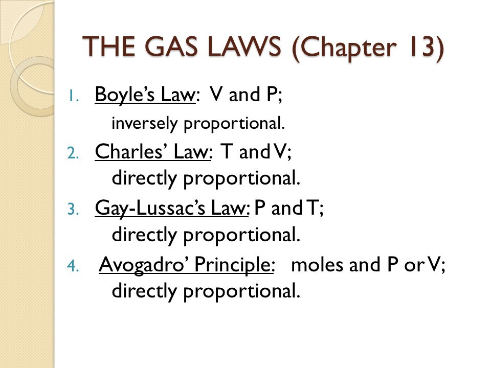 THE GAS LAWS (Chapter 13) Boyle's Law: V and P;