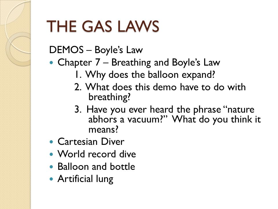 THE GAS LAWS DEMOS – Boyle's Law Chapter 7 – Breathing and Boyle's Law