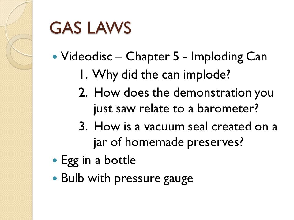 GAS LAWS Videodisc – Chapter 5 - Imploding Can