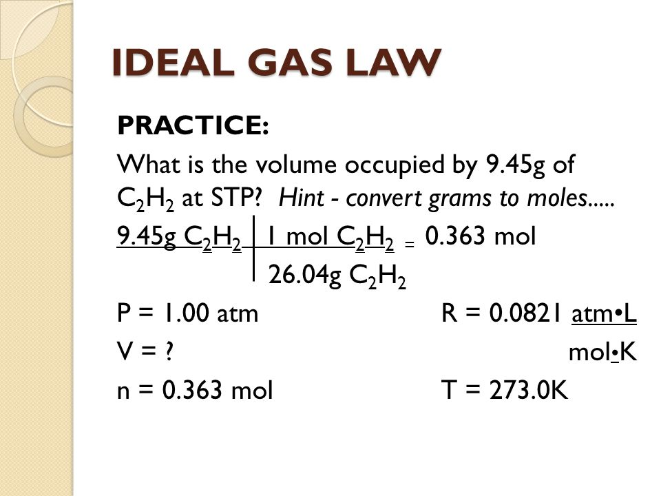 IDEAL GAS LAW PRACTICE: