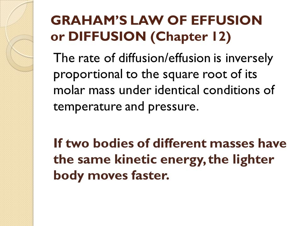 GRAHAM'S LAW OF EFFUSION or DIFFUSION (Chapter 12)