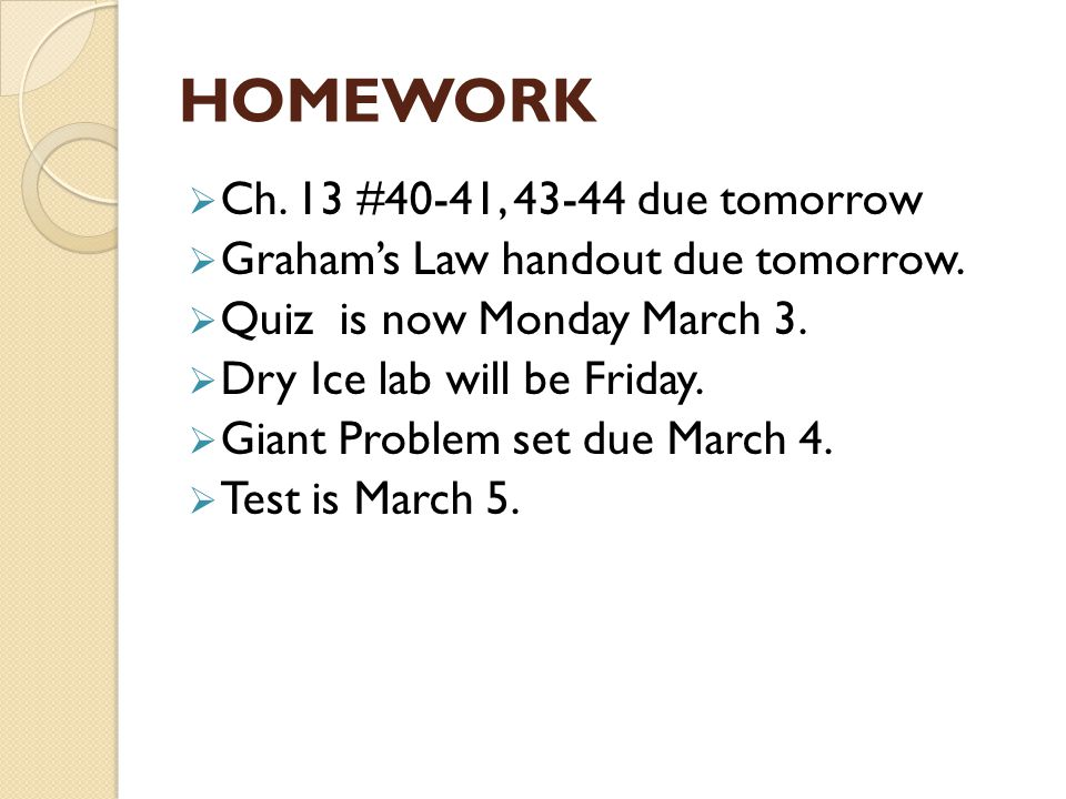 HOMEWORK Ch. 13 #40-41, 43-44 due tomorrow