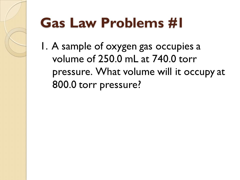 Gas Law Problems #1