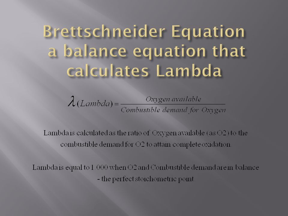 Brettschneider Equation a balance equation that calculates Lambda
