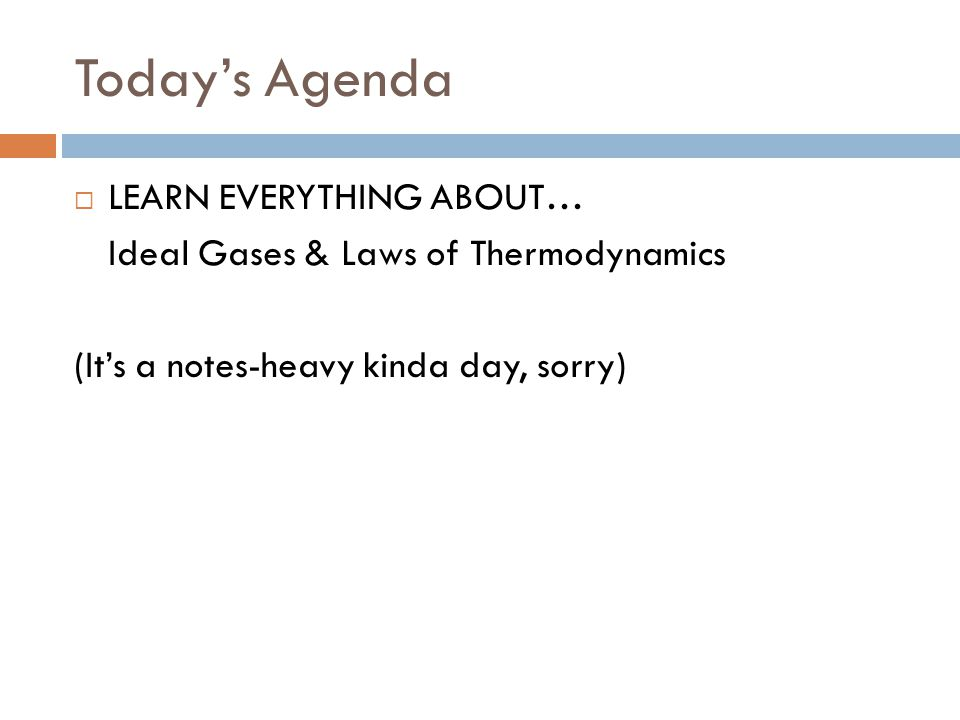 Today's Agenda LEARN EVERYTHING ABOUT…