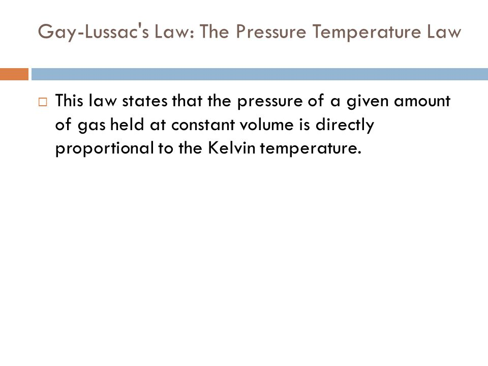 Gay-Lussac s Law: The Pressure Temperature Law