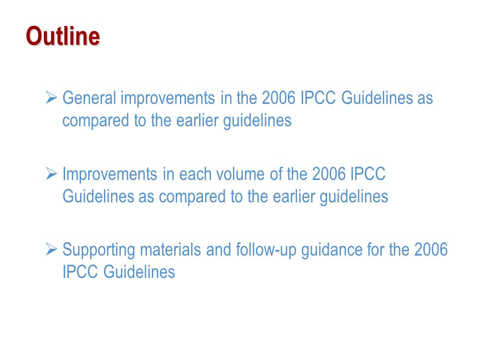 Outline General improvements in the 2006 IPCC Guidelines as compared to the earlier guidelines.