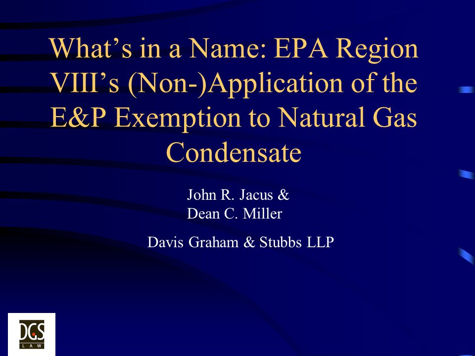What's in a Name: EPA Region VIII's (Non-)Application of the E&P Exemption to Natural Gas Condensate