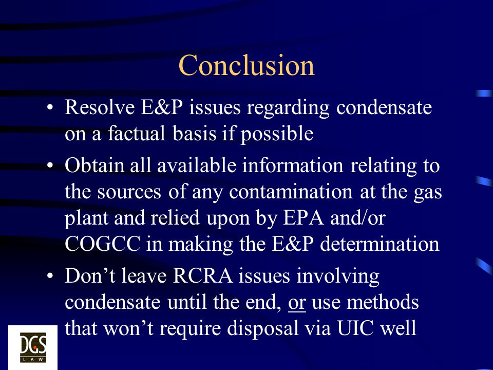 Conclusion Resolve E&P issues regarding condensate on a factual basis if possible.
