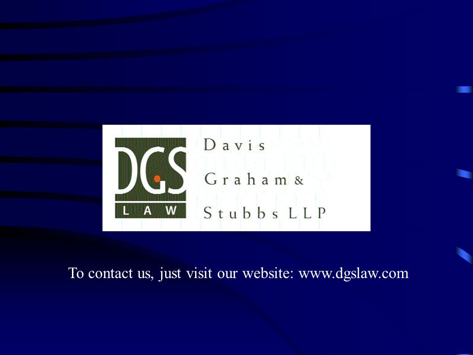 To contact us, just visit our website: www.dgslaw.com
