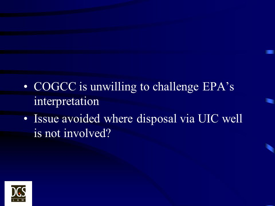 COGCC is unwilling to challenge EPA's interpretation