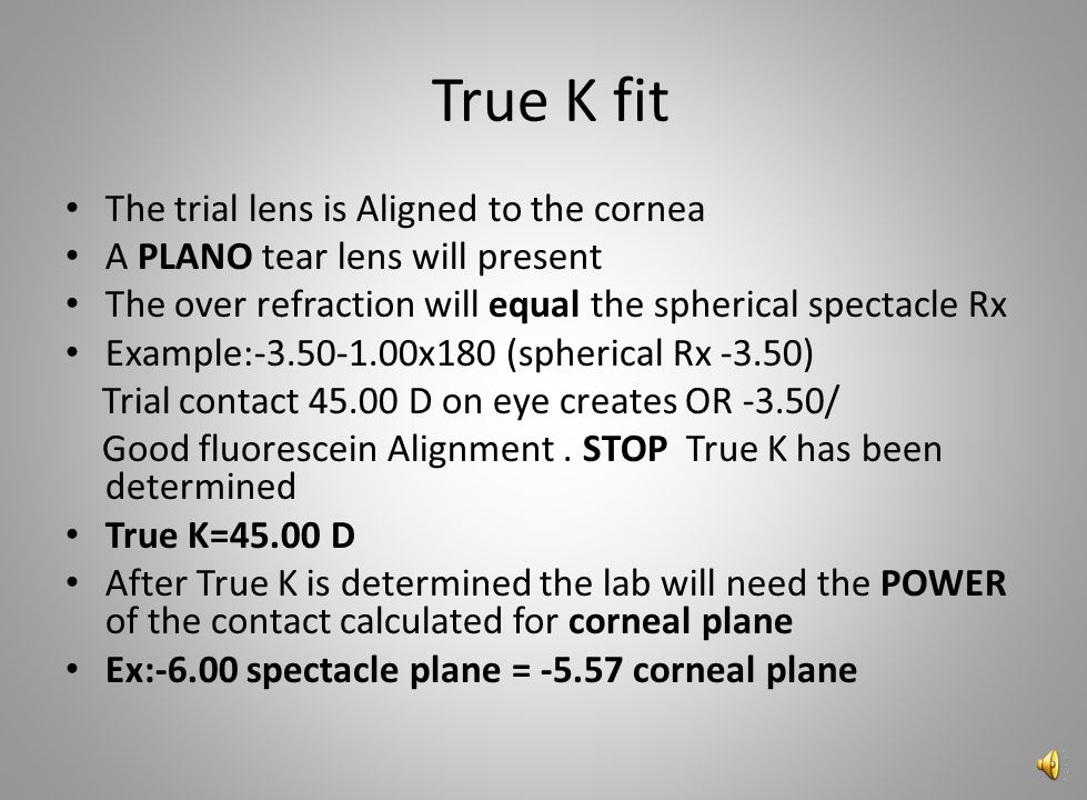 True K fit The trial lens is Aligned to the cornea