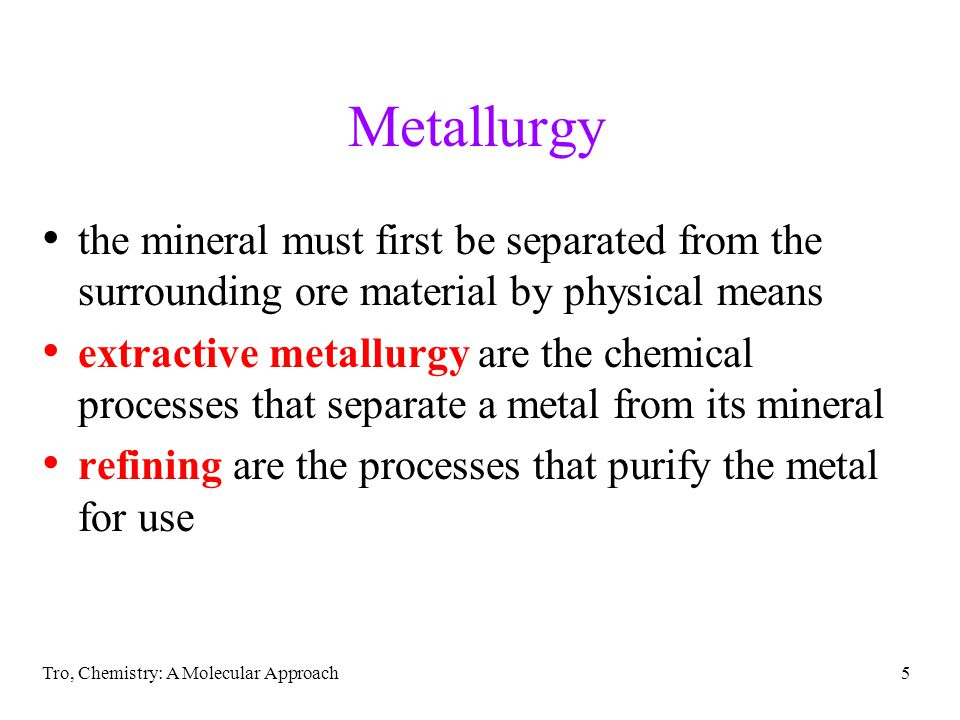 Metallurgy the mineral must first be separated from the surrounding ore material by physical means.