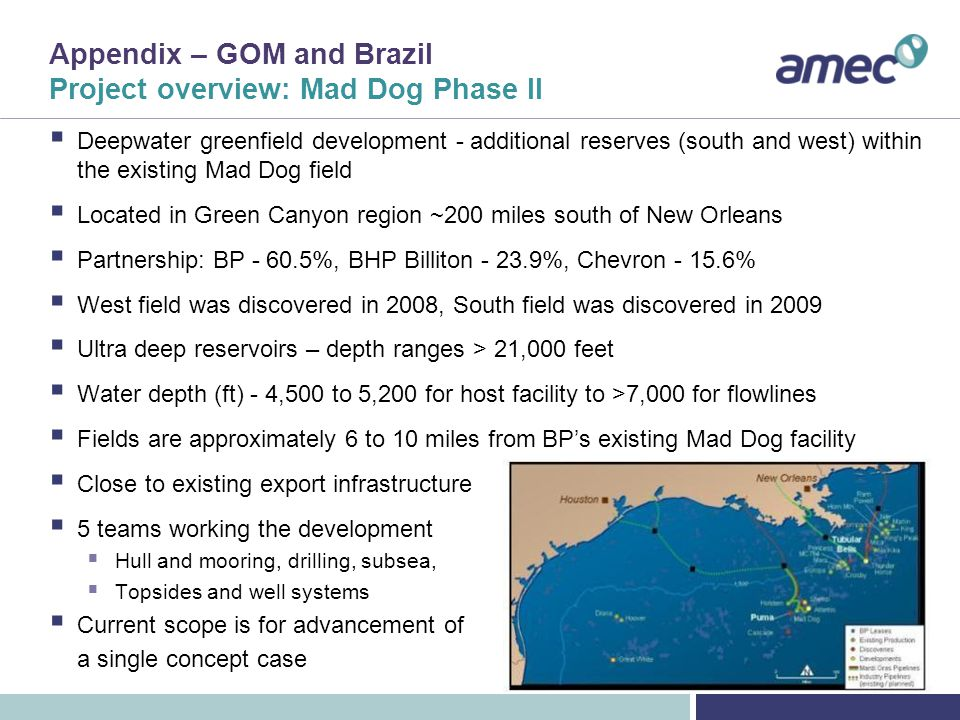 Appendix – GOM and Brazil Project overview: Mad Dog Phase II (cont)