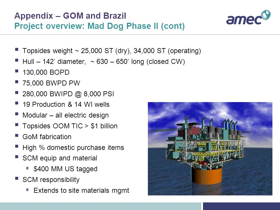 Appendix - GOM and Brazil Project overview: New-build Kizomba - FPSO