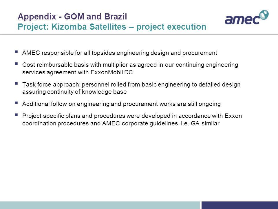Appendix – GOM and Brazil Houston overview