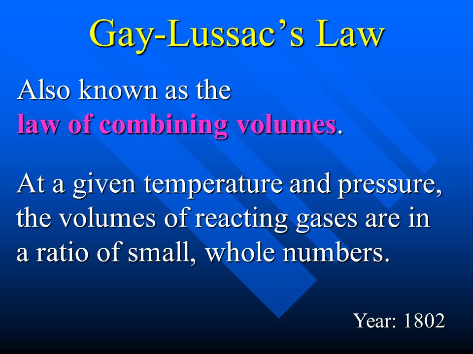 Gay-Lussac's Law Also known as the law of combining volumes.