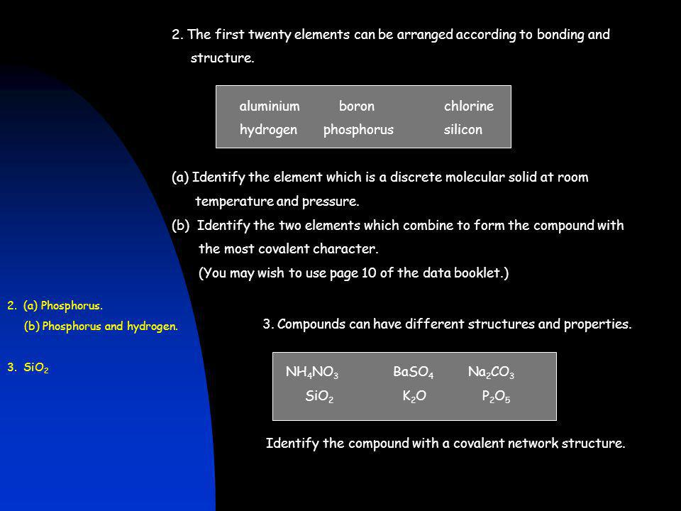 2. The first twenty elements can be arranged according to bonding and
