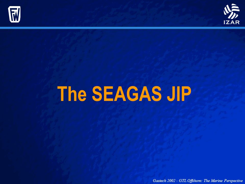 The SEAGAS JIP Gastech 2002 - GTL Offshore: The Marine Perspective