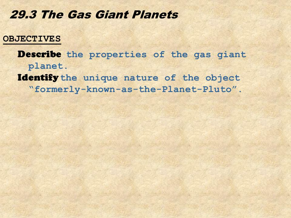 29.3 The Gas Giant Planets OBJECTIVES