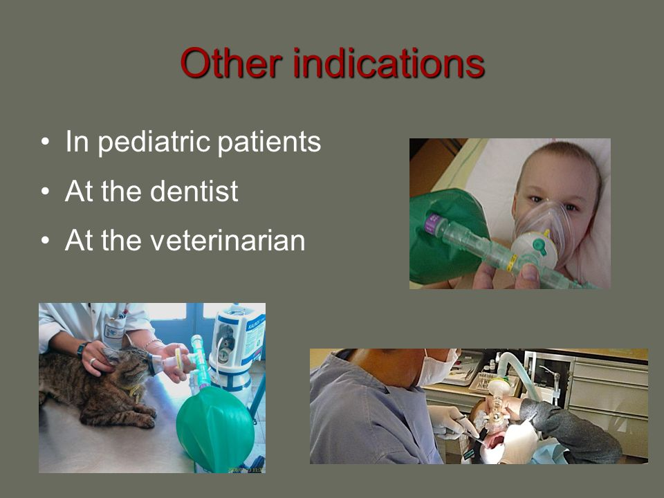 Other indications In pediatric patients At the dentist