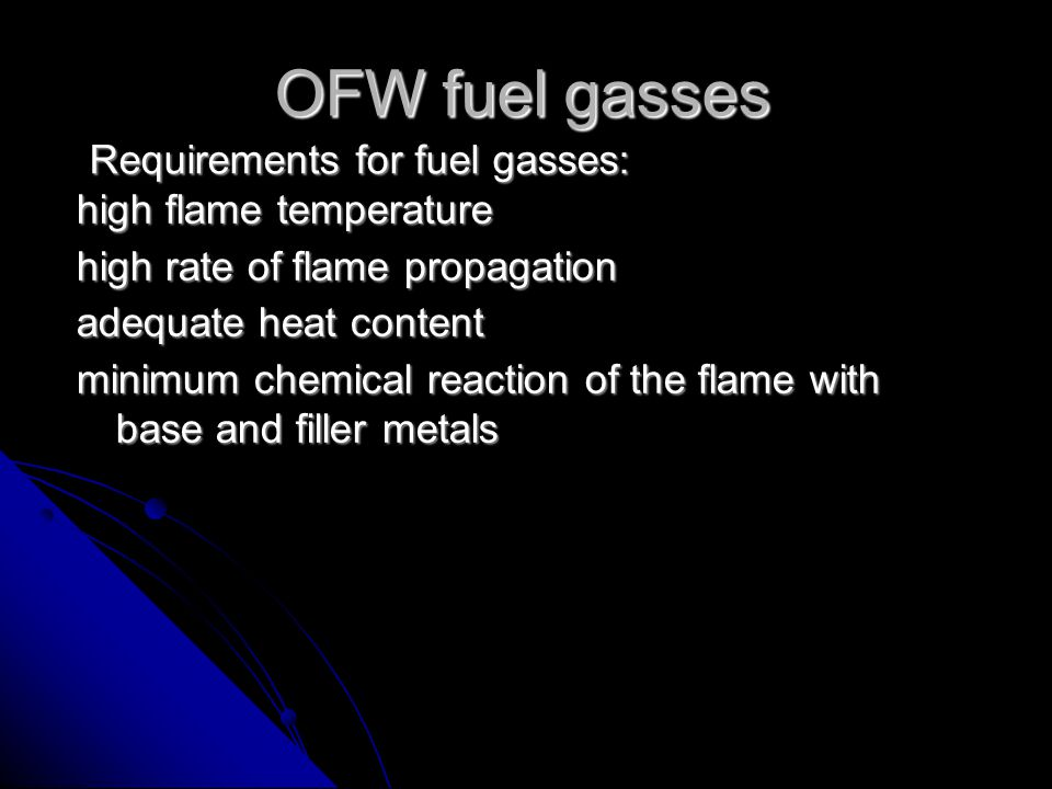 OFW fuel gasses Requirements for fuel gasses: high flame temperature