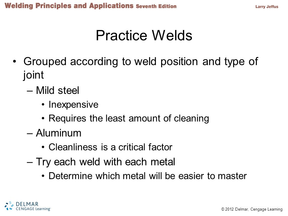 Practice Welds Grouped according to weld position and type of joint