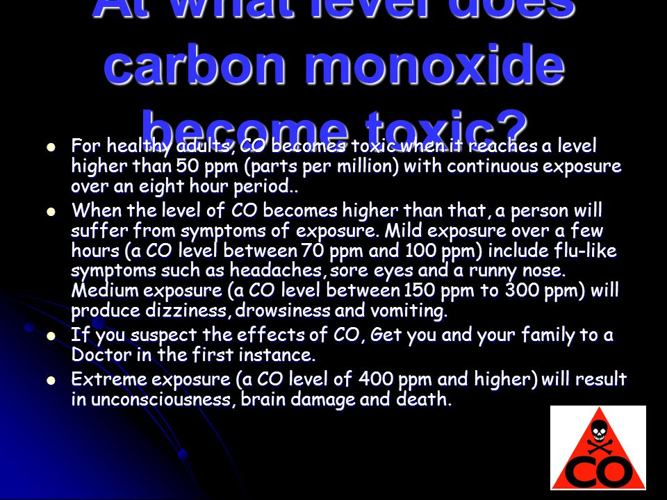 At what level does carbon monoxide become toxic