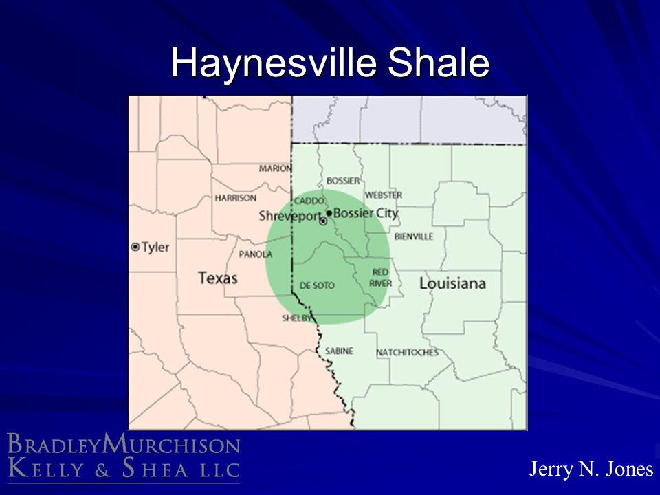 Haynesville Shale Jerry N. Jones