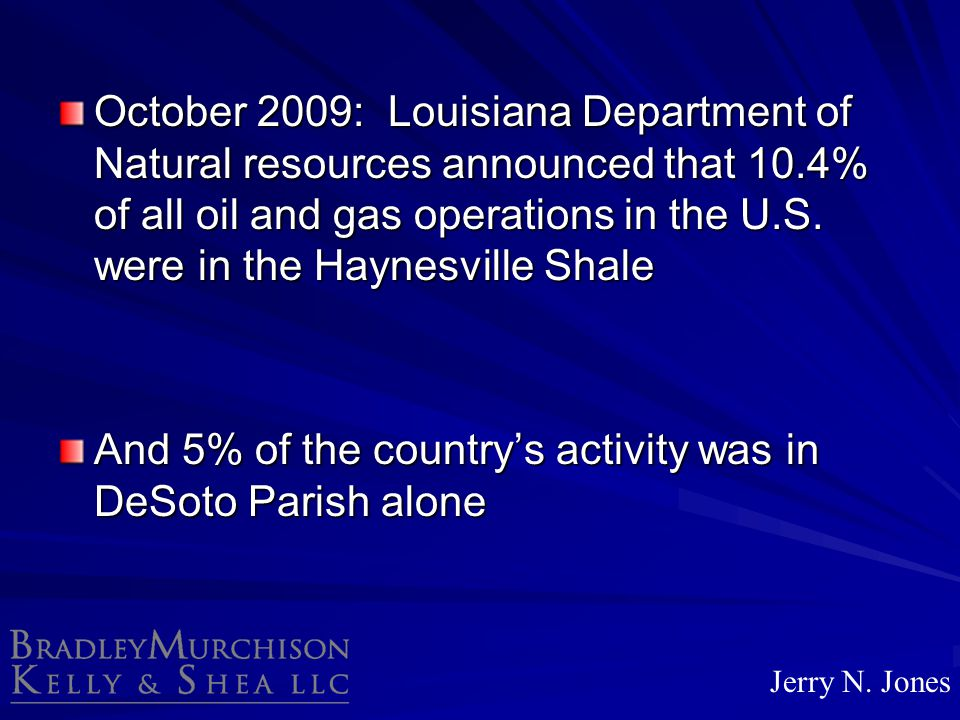 And 5% of the country's activity was in DeSoto Parish alone