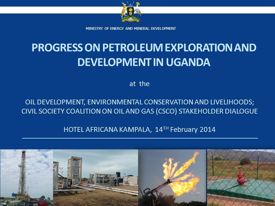 Progress on petroleum exploration and development in Uganda