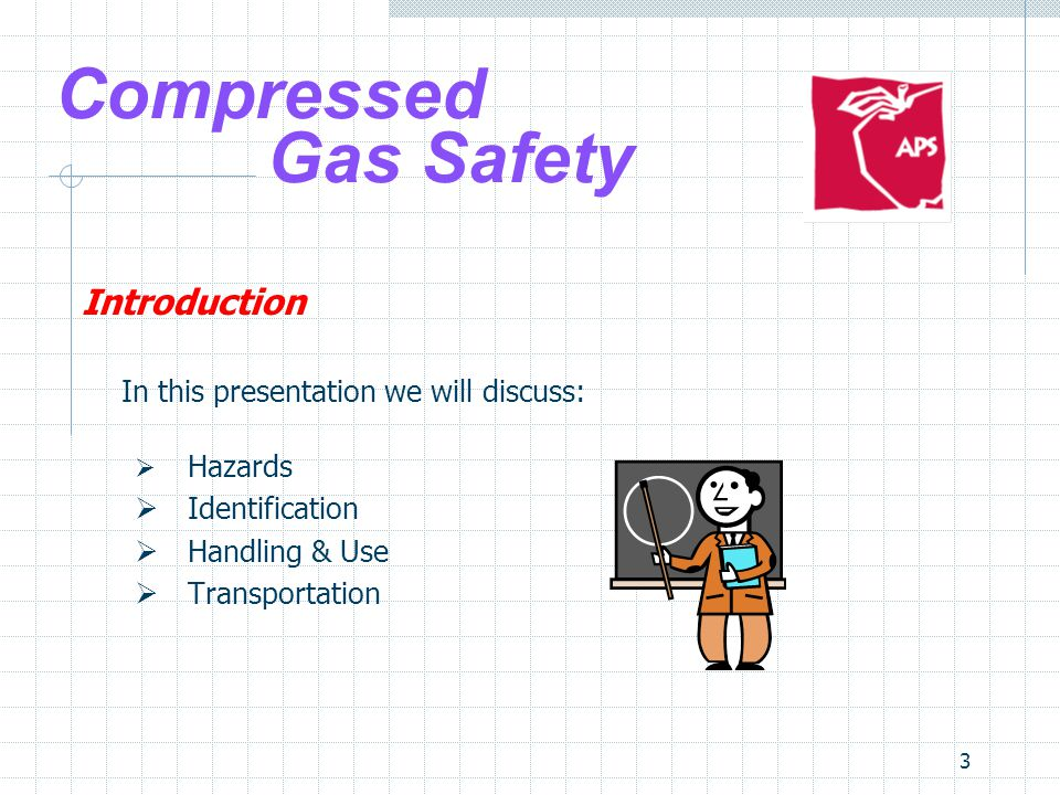 Compressed Gas Safety In this presentation we will discuss:
