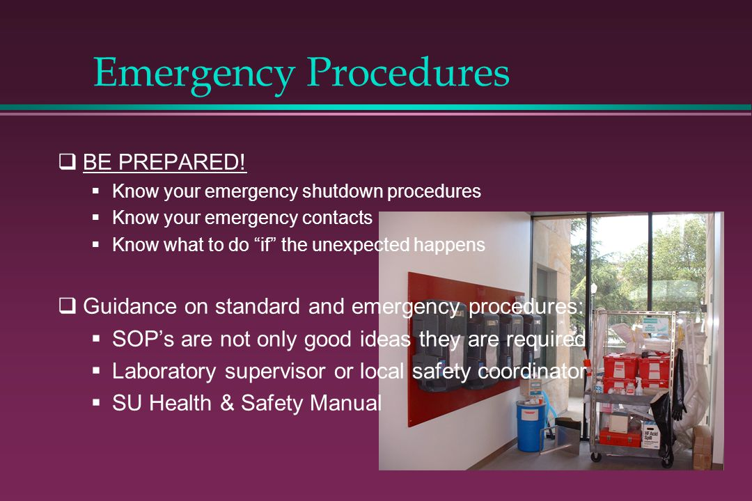 Emergency Procedures BE PREPARED!
