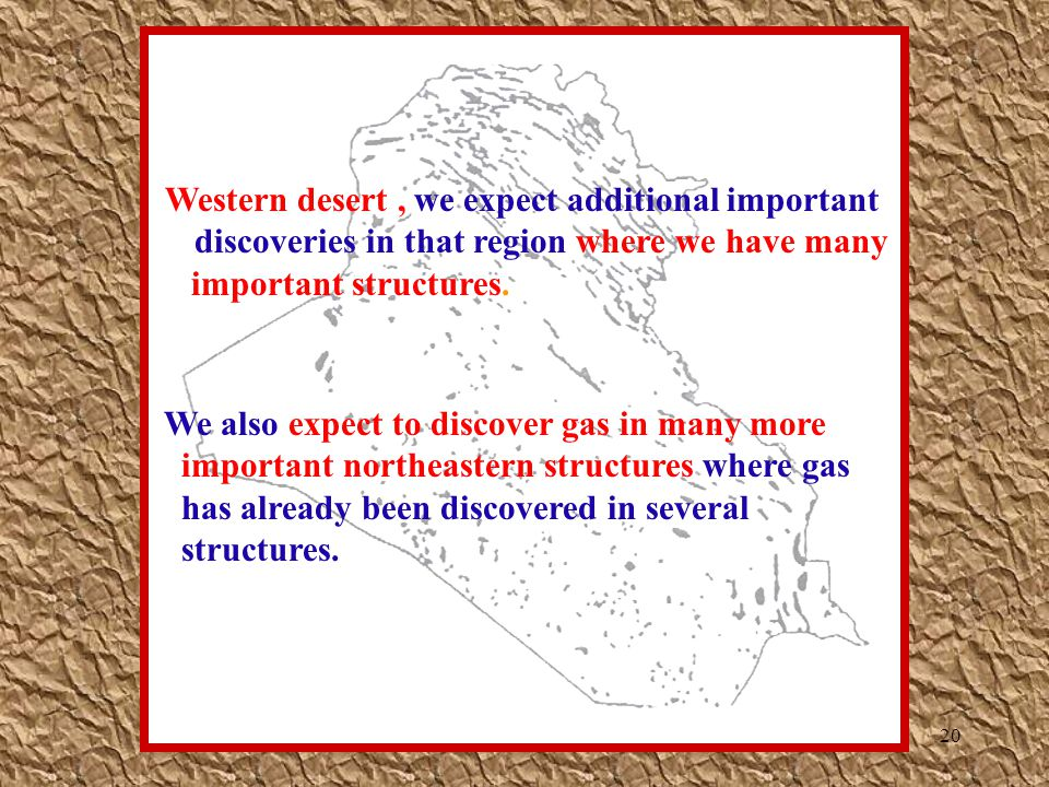 Western desert , we expect additional important