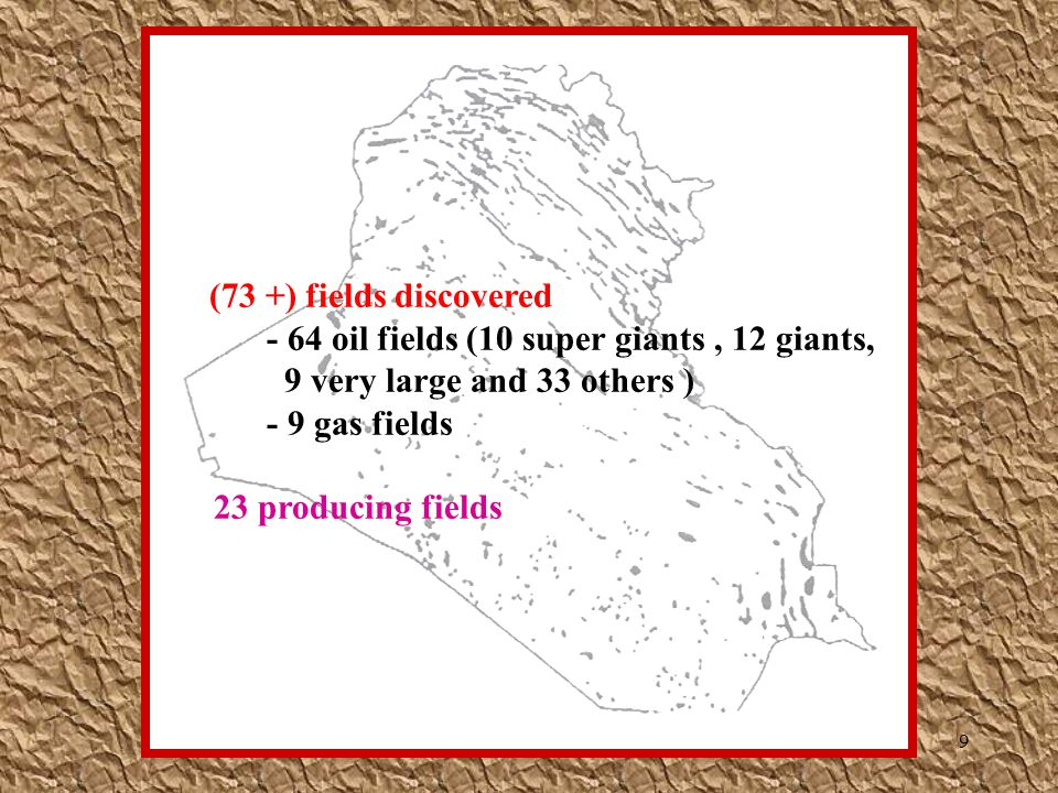 (73 +) fields discovered - 64 oil fields (10 super giants , 12 giants,