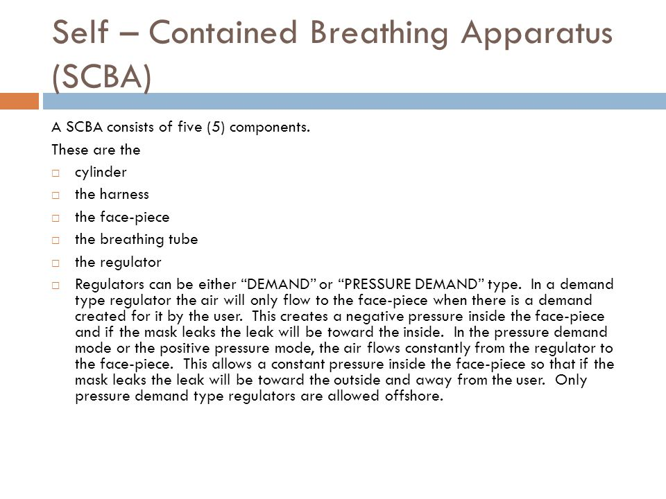 Self – Contained Breathing Apparatus (SCBA)