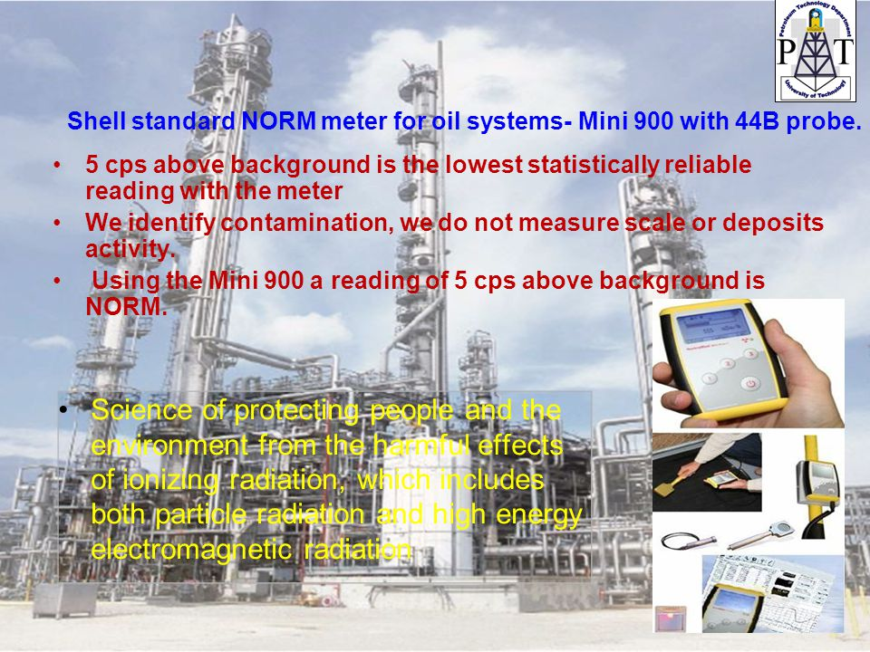 Shell standard NORM meter for oil systems- Mini 900 with 44B probe.