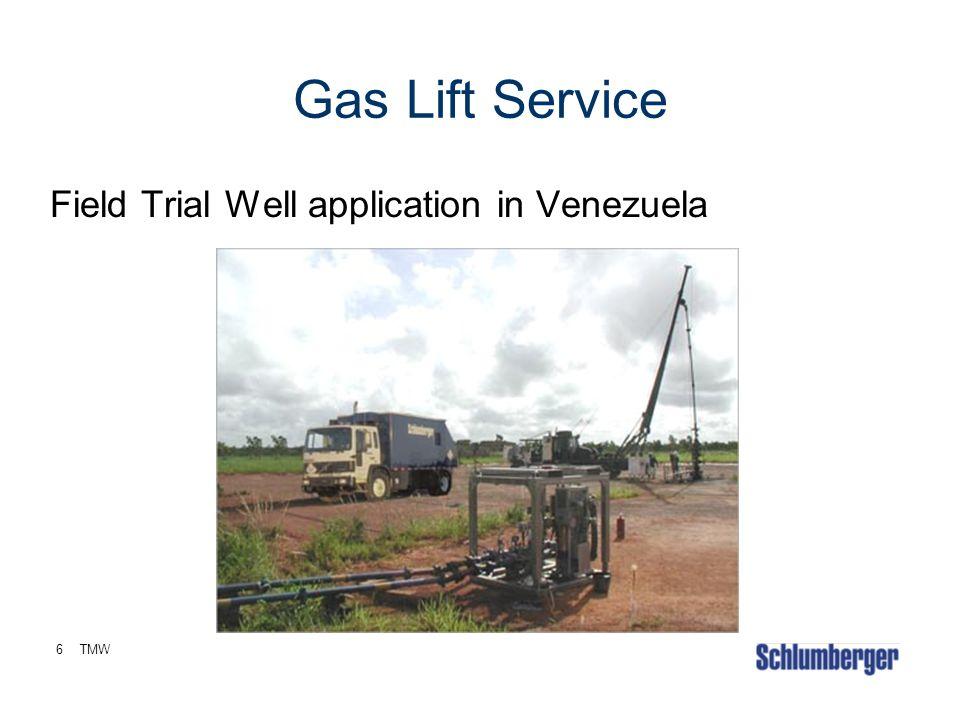 Gas Lift Service Field Trial Well application in Venezuela 6 TMW