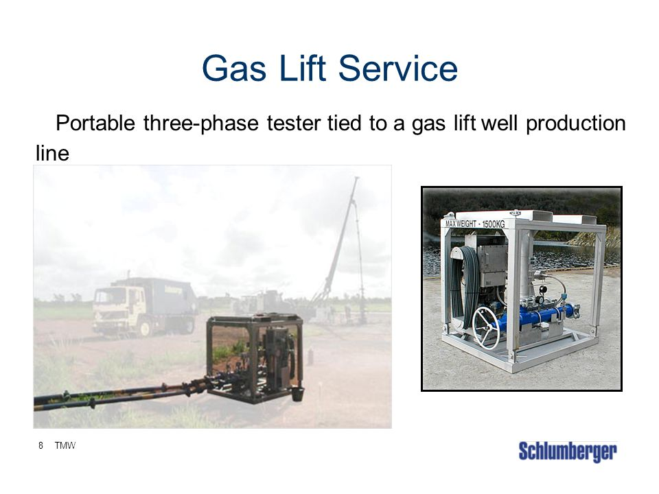 Gas Lift Service Portable three-phase tester tied to a gas lift well production line 8 TMW