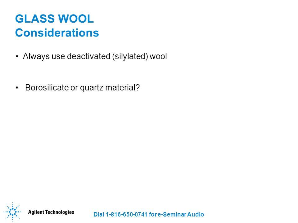 GLASS WOOL Considerations