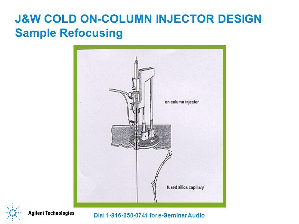 J&W COLD ON-COLUMN INJECTOR DESIGN Sample Refocusing