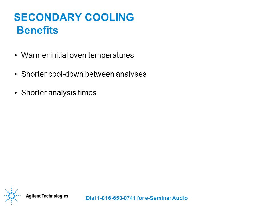 SECONDARY COOLING Benefits