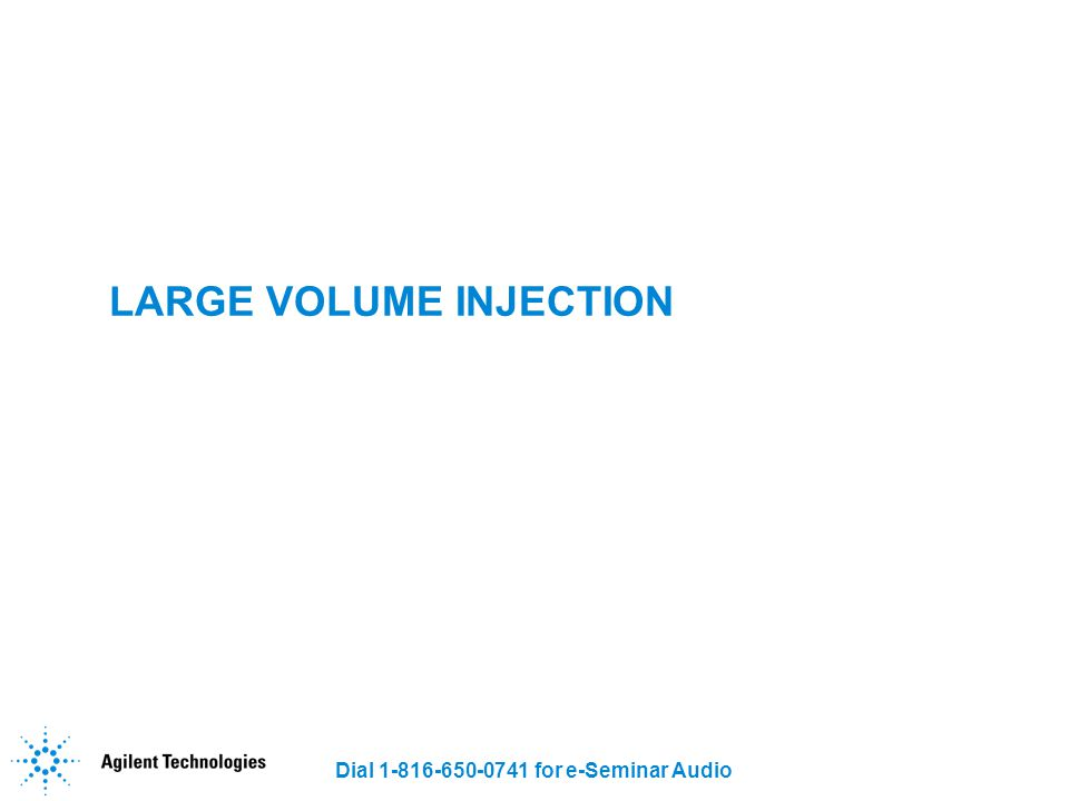 LARGE VOLUME INJECTION