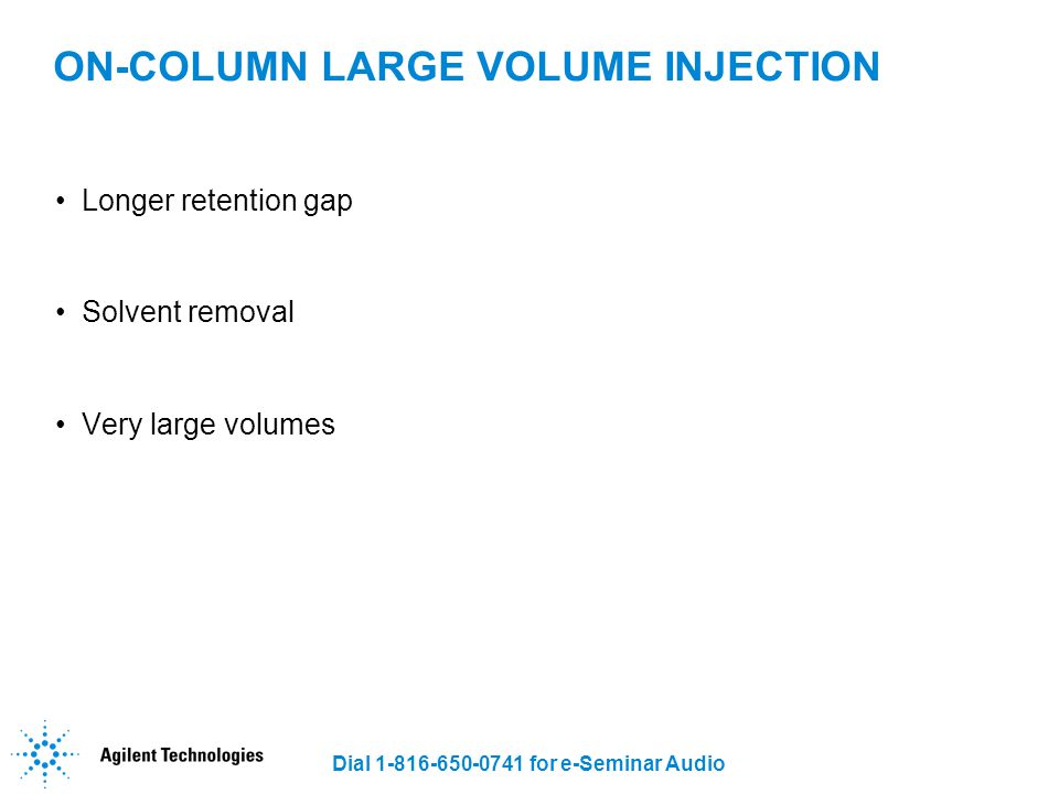 ON-COLUMN LARGE VOLUME INJECTION