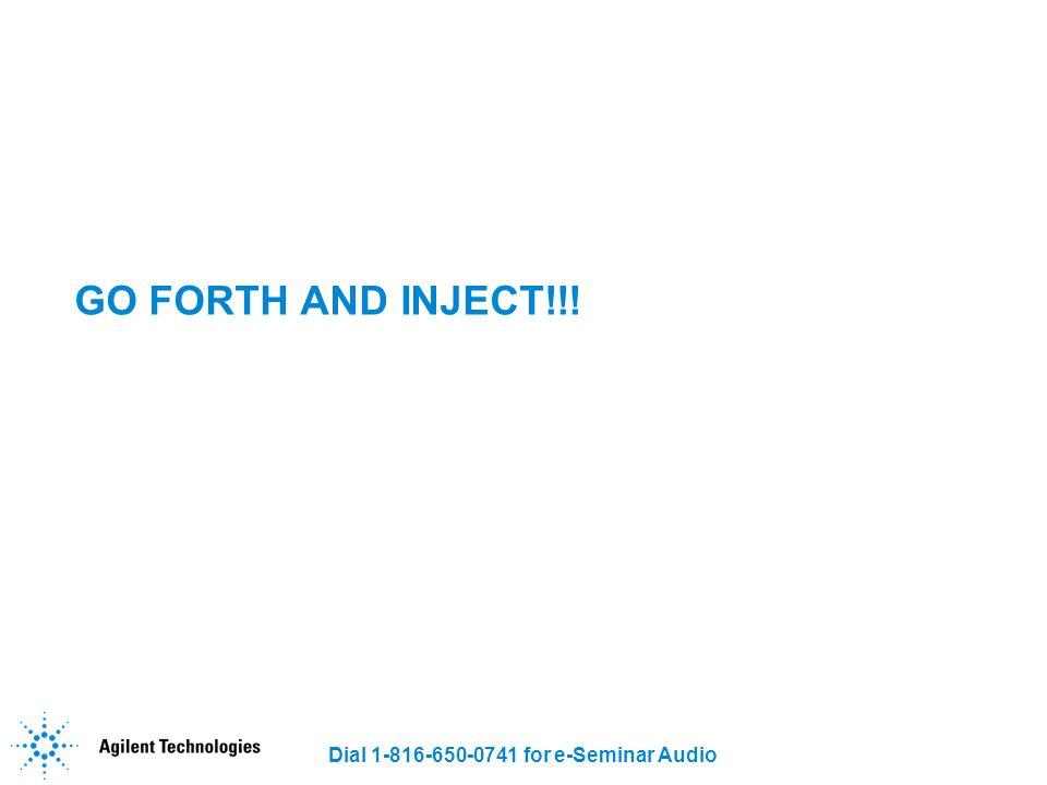 Dial 1-816-650-0741 for e-Seminar Audio