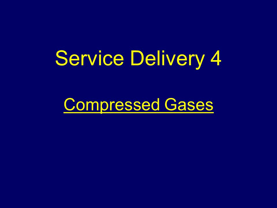 Service Delivery 4 Compressed Gases