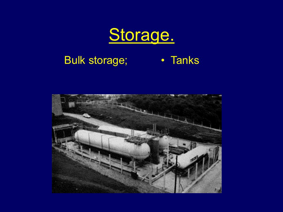 Storage. Bulk storage; Tanks