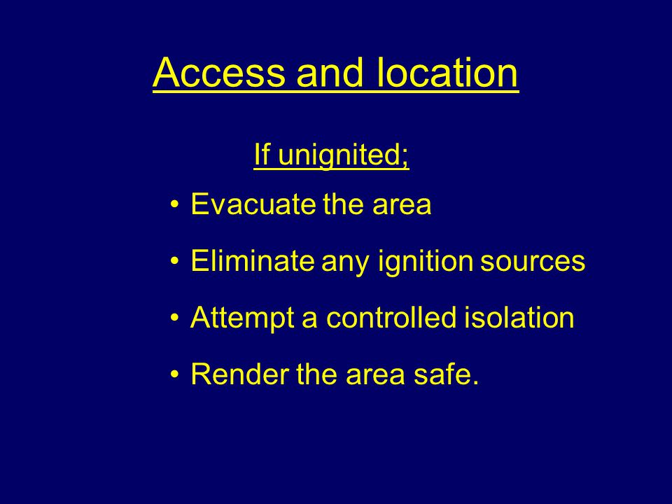 Access and location If unignited; Evacuate the area