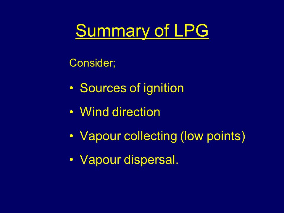 Summary of LPG Sources of ignition Wind direction